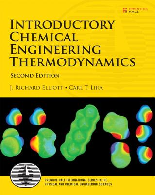 Introductory Chemical Engineering Thermodynamics By Elliott, J. Richard/ Lira, Carl T.