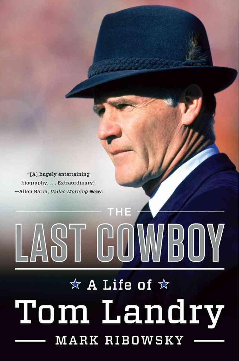 The Last Cowboy By Ribowsky, Mark
